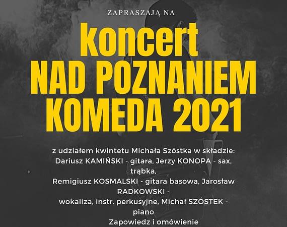 koncert NAD POZNANIEM - KOMEDA 2021