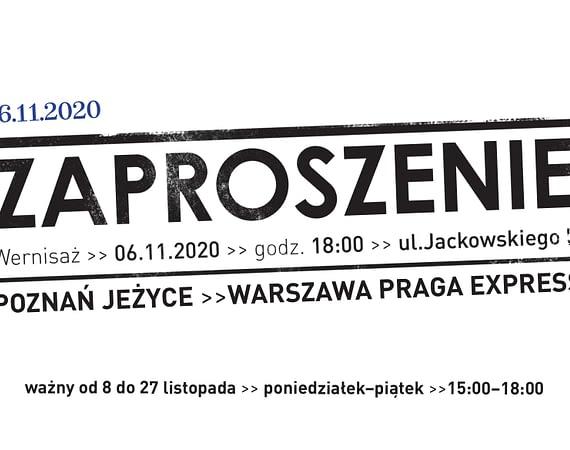 Wernisaż wystawy Poznań Jeżyce -Warszawa Praga Ekspress - relacja